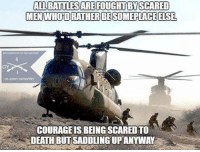 via - Brotherhood of the Bayonet.: ALLBATTLESARE FOUGHT BY SCARED  MEN WHOTO RATHER BESOMEPLACE ELSE.  US ARMY INTANTXY  COURAGE ISBEINGSCAREDTO  DEATH BUT SADDLING UPANYWAY via - Brotherhood of the Bayonet.