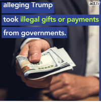 Memes, Trump, and Sued: alleging Trump  took illegal gifts or payments  trom governments.  act.tv Trump keeps getting sued. Will his legal problems finallly bring him down?