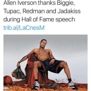 niggasandcomputers:  For the culture: Allen Iverson thanks Biggie,  Tupac, Redman and Jadakiss  during Hall of Fame speech  trib.al/LaCnesM niggasandcomputers:  For the culture