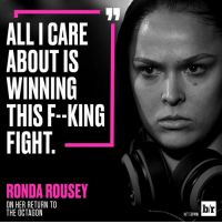 Ronda plays no games 👊: ALLI CARE  ABOUT IS  WINNING  THIS F--KING  FIGHT  RONDA ROUSEY  ON HER RETURN TO  THE OCTAGON  br  HIT ESPNW Ronda plays no games 👊