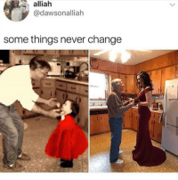 Memes, Change, and Never: alliah  @dawsonalliah  some things never change Grandparent appreciation post!!