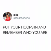 Bad, Bad Bitch, and Bitch: allie  @asarachene  ATO  BIT  PUT YOUR HOOPS IN AND  REMEMBER WHO YOU ARE YOU A BAD BITCH 💁🏻‍♀️ @alexiswaters_