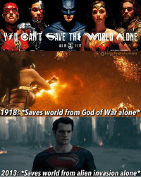 Being Alone, Batman, and Friends: ALLIN 1117  IG @kingofmetahumans  IG; @kingofmetahumans  1918 *Saves world from God of War alone*  2013: *Saves world from alien invasion alone* Yeah yeah, Diana had Steve and her friends and Clark had the military and this is Steppenwolf which is different (even though I don't think he's worse than Ares), blah blah blah. You get the point.😂 superman clarkkent henrycavill manofsteel dianaprince galgadot wonderwoman batmanvsuperman justiceleague batman brucewayne benaffleck flash ezramiller barryallen aquaman jasonmomoa zacksnyder