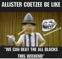 """Seriously though, can they do it? 🇿🇦🇳🇿 rugby springboks allblacks: ALLISTER COETZEE BE LIKE  official  @rugbymemes WE CAN BEAT THE ALL BLACKS  THIS WEEKEND"""" Seriously though, can they do it? 🇿🇦🇳🇿 rugby springboks allblacks"""