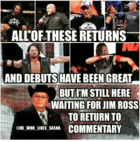 Make PG ERA worth watching again: ALLOFTHESE RETURNS  AND DEBUTS HAVE BEENGREAT  BUTIM STILL HERE  WAITING FOR JIM ROSS  TO RETURN TO  @HE WHO LIKES SASHA  COMMENTARY Make PG ERA worth watching again