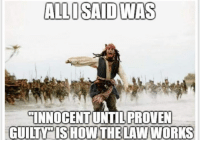 "Memes, 🤖, and Law: ALLOSAID WAS  INNOCENT UNTILPROVEN  GUILITY"" ISHOW THE LAW WORKS"