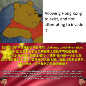"""Internet, Memes, and Reddit: Allowing Hong Kong  to exist, and not  attempting to invade  it  U/LOONVNARTYLENNY  該內容已被中國網絡空間管理局(Cyberspace Administration)  除,因為它對我們光榮的領導人習近平有輕度悔辱。  不能容忍對我們的互聯網主權和""""中國夢""""進行進一步的攻擊,  並且可能導致社會信用體係被列入黑名單,被處以罰款或監禁。  盡您所能,保持我們的互聯網清潔!  This content has been removed by the China Cyberspace Administration because it has a slight insult to  our glorious leader Xi Jinping. Further attacks on our Internet sovereignty and the """"Chinese Dream""""  cannot be tolerated and may lead to blacklisting of social credit systems and fines or imprisonment.  Keep your internet clean as much as you can! why yes I sure enjoy posting memes to reddit dot com and not having any third parties interfere with the memes I post after I have uploaded them"""