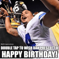 Birthday, Memes, and Happy Birthday: @allthingscowboys  DOUBLE TAP TO WISH DARPRESCOTT  HAPPY BIRTHDAY! Happy 24th birthday to the 2016 Rookie of the Year, @_4dak CowboysNation ✭