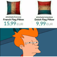 😳😳😳: almohada francesa  almohada holandesa  French Flag Pillow  Dutch Flag Pillow  15,99 EUR  9,99 EUR 😳😳😳