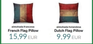 picsthatmakeyougohmm:These pillows… meirl: almohada francesa  almohada holandesa  French Flag Pillow  Dutch Flag Pillow  15,99 EUFR  9,99 EUR picsthatmakeyougohmm:These pillows… meirl