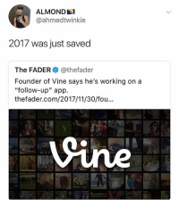 """YOO 🤩🤩: ALMONDAI  @ahmedtwinkie  2017 was just saved  The FADER @thefader  Founder of Vine says he's working ona  """"follow-up"""" app.  thefader.com/2017/11/30/fou...  ine YOO 🤩🤩"""