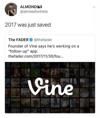 "Vine, Josh Peck, and Dank Memes: ALMONDAI  @ahmedtwinkie  2017 was just saved  The FADER@thefader  Founder of Vine says he's working on a  ""follow-up"" app.  thefader.com/2017/11/30/fou And I hope Josh Peck is exempt from ever posting"