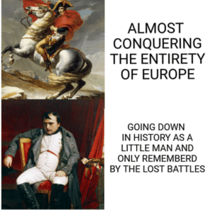 Lost, Europe, and History: ALMOST  CONQUERING  THE ENTIRETY  OF EUROPE  GOING DOWN  IN HISTORY ASA  LITTLE MAN AND  ONLY REMEMBERD  BY THE LOST BATTLES This is actually sad