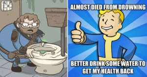 Fallout Logic Memes That Are Too Hilarious For Words | TheGamer: ALMOST DIED FROM DROWNING  BETTER DRINK SOME WATERTO  GET MY HEALTH BACK  ivememe Fallout Logic Memes That Are Too Hilarious For Words | TheGamer