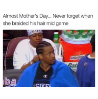 Mother's Day, Game, and Hair: Almost Mother's Day... Never forget when  she braided his hair mid game  Gat