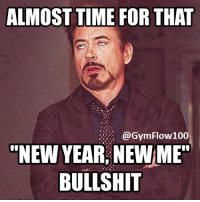 """Here we go!   Gym Memes: ALMOST TIME FOR THAT  @Gym Flow 100  """"NEW YEAR, NEW ME""""  BULLSHIT Here we go!   Gym Memes"""