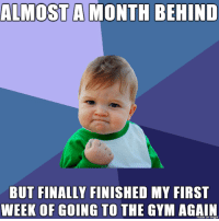 Gym, Time, and Back: ALMOSTA MONTH BEHIND  BUT FINALLY FINISHED MY FIRST  WEEK OF GOING TO THE GYM AGAIN  iaue on mgu Time to get back in shape