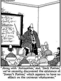 """Memes, Discover, and 🤖: Along with Antimatter, and Dark Matter?  we've recently discovered the existence of  """"Doesn't Matter' which appears to have no  effect on the universe whatsoever."""""""