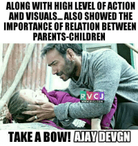 Memes, Army, and 🤖: ALONG WITH HIGH LEVEL OF ACTION  AND VISUALS. ALSO SHOWED THE  IMPORTANCE OF RELATION BETWEEN  PARENTS-CHILDREN  V CJ  WWW. RVCU.COM  TAKE A Bow! AAYDENGN Ajay Devgn: One Man Army.