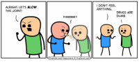Astrophotography on Twitter: ALRIGHT LET'S BLOW  THIS JOINT!  PHlBBBBBBT!  Cyanide and Happiness Explosm.net  I DON'T FEEL  ANYTHING.  DRUGS ARE  DUMB. Astrophotography on Twitter