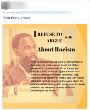 """According to his knowledge, you are entitled to define what a robbery is, only after you've been robbed: Als antwoord op  Point blank period  