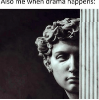 Classical Art, Drama, and Corn: Also me when drama happens: When some other people fighting publicly, I'm just sad, cause I don't have emergency pop corn with me