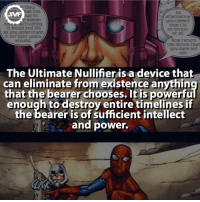 Memes, Antman, and 🤖: alternative  would end life  as you understand  it for ligh  the device that  The Ultimate Nullifier is a device that  can eliminate from existence anythin  that the bearer chooses. It is powerfu  enough to destroy entire timelines if  the bearer is of sufficient intellect  and power. The Ultimate Nullifier!!! 😱 @discoveryfacts 🤓 theultimatenullifier fact facts comics amazing marvelcomics marvel villain villains device devices galactus antman spiderman