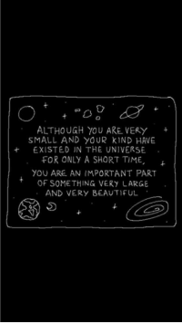 Beautiful, Time, and Universe: ALTHOUGH YOU ARE VERY+  SMALL AND YOUR kIND HAVE  +EXISTED IN THE UNIVERSE  FOR ONLY A SHORT TIME,  YOU ARE AN IMPORTANT PART  OF SOMETHING VERY LARGE  AND VERY BEAUTIFUL  5
