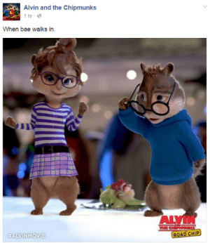 Bae, Target, and Tumblr: Alvin and the Chipmunks  1 hr  When bae walks in.  ALVIN  HALVINMOVIE  ROAD CHIP deeznutsforcutie:  why is she wearing a dress if shes just gonna let her rodent vagina hang out of it