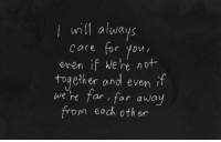 For, Always, and Together: always  care for yon  eren if We're not  together and even  we're far,far awa  from each other  Yovw