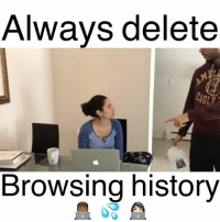 I always delete the history.And i still dont know what cookies or cache means but i still delete 😂 ••••••••••••••••••••••••••••••••••••••••••••••••••••••••••••• ctg aiyeee shrimp porn leggo staywoke lol imdone sike aiyyyeeeeeeeee umad relationshipgoals aiyediosmiooooo: Always delete  Browsing history I always delete the history.And i still dont know what cookies or cache means but i still delete 😂 ••••••••••••••••••••••••••••••••••••••••••••••••••••••••••••• ctg aiyeee shrimp porn leggo staywoke lol imdone sike aiyyyeeeeeeeee umad relationshipgoals aiyediosmiooooo