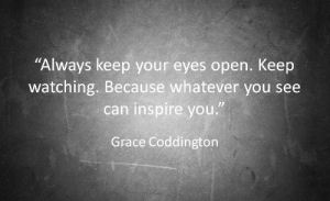"Can, Grace, and Open: ""Always keep your eyes open. Keep  watching. Because whatever you see  can inspire you.""  Grace Coddington"
