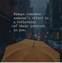 Remember - Reposted @liveperception Via @thepositivediaries Cr @grand.aspiration - millionaire_determination: Always remember  someone's effort is  reflection  a of their interest  you. Remember - Reposted @liveperception Via @thepositivediaries Cr @grand.aspiration - millionaire_determination