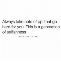 "Memes, Worldstar, and Wshh: Always take note of ppl that go  hard for you. This is a generation  of selfishness  @Q WORLDSTAR ""Rare..."" 💯 @QWorldstar PositiveVibes WSHH"