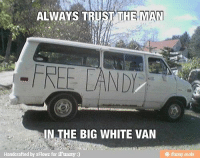 d00633f1a4 ALWAYS TRUS FREELAND IN THE BIG WHITE VAN Handcrafted by xFlowz for iFunny  Lol~Darkstar