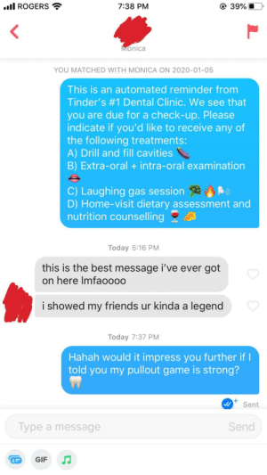 Am I doing Tinder right? (I'm a dental student): Am I doing Tinder right? (I'm a dental student)
