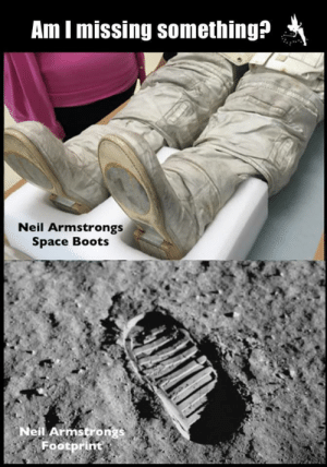 "Nasa, Shoes, and Target: Am I missing something?  Neil Armstrongs  Space Boots  Neil Armstron  Footprint thatwasuzi:  pbkdf2:  you are missing something! although those are the boots of the apollo 11 suits, they're not what was worn on the moon. neil armstrong, not content with wearing just one pair of shoes, demanded nasa make him another, larger and cooler pair of boots just for walking on the moon. you can see them here, to the right of the suit's built-in boots. photos of armstrong on the moon prominently feature the boots! although i couldn't find any official nasa photos of the bottoms of the boots, i could find something even more interesting! an x-ray of the boots ""taken as a last minute check to see if there were any foreign objects that could compromise the integrity of the spacesuit during the mission, such as broken off tips of needles that were used in the stitching process"" the thick vertical lines are the treads at the bottoms of the boots on a more pragmatic note: if nasa was faking a moon landing with a $150 billion+ budget, do you really think they'd mess up something as simple as a boot print?"