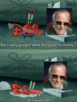 Bad, Disney, and Money: Am I really going to defile this grave.for money?  ISNE  Of course I am! Disney Bad