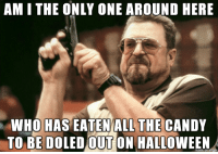 Candy, Halloween, and Sorry: AM I THE ONLY ONE AROUND HERE  THE  WHO HAS EATENALL CANDY  TO BE DOLED OUT ON HALLOWEEN its all gone. sorry kids