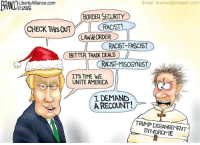 AM Liberty Alliance.com  Email: branco@reagan com  @2016  BORDER SECURITY  CHECK THISOUT  RACIST!  LAN&ORDER  RACIST-FASCIST  BETTER TRADE DEALS  RACIST MISOGYNIS  IT'S TIME WE  UNITE AMERICA  I DEMAND  A RECOUNT!  TRUMP SYNDROME Trump Derangement Syndrome http://patriottribune.com/45223/trump-derangement-syndrome/