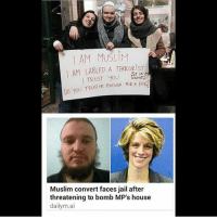 Conservative, Usa, and Page: AM MUSLIM  AM YOU  NAME  TRUST DO you TRUST ME ENOUGH FOR A HUG?  Muslim convert faces jail after  threatening to bomb MP's house  dailym.ai Uh oh! They got bamboozled! liberalismisamentaldisorder isisniggas isiskilledbiggie liberals libbys democraps liberallogic liberal ccw247 conservative constitution presidenttrump resist stupidliberals merica america stupiddemocrats donaldtrump trump2016 patriot trump yeeyee presidentdonaldtrump draintheswamp makeamericagreatagain trumptrain maga Add me on Snapchat and get to know me. Don't be a stranger: thetypicallibby Partners: @theunapologeticpatriot 🇺🇸 @too_savage_for_democrats 🐍 @thelastgreatstand 🇺🇸 @always.right 🐘 @keepamerica.usa ☠️ TURN ON POST NOTIFICATIONS! Make sure to check out our joint Facebook - Right Wing Savages Joint Instagram - @rightwingsavages Joint Twitter - @wethreesavages Follow my backup page: @the_typical_liberal_backup