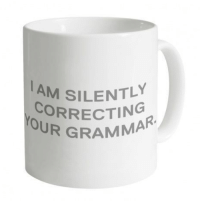 Hey, Grammar Police! Here's your mug.  Tag someone who needs this for Christmas or buy one here -   https://goo.gl/1lBbjW: AM SILENTLY  CORRECTING  OUR GRAMMAR Hey, Grammar Police! Here's your mug.  Tag someone who needs this for Christmas or buy one here -   https://goo.gl/1lBbjW