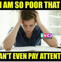 Memes, 🤖, and Com: AM SO POOR THAT  RvCJ  WWW. RVCJ.COM  ANTEVEN PAY ATTENT Who else like this?😂 rvcjinsta