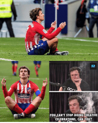 Memes, 🤖, and Can: AM  Trade  YOU CAN'T STOP DOING CREATIVIE  CELEBRATIONS, CAN YOU? Griezmann 😂🧘♂️