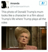 omg-humor:It would be the best folks, trust me!: Amanda  @Pandamoanimum  This photo of Donald Trump's mum  looks like a character in a film about  Trump's life where Trump plays all the  roles  1997  FOXTEL  Mary Trump omg-humor:It would be the best folks, trust me!
