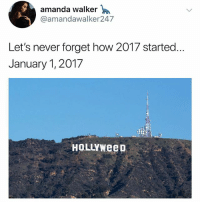 @funny is my favorite page right now! A must follow!: amanda walker  @amandawalker247  Let's never forget how 2017 started.  January 1, 2017  HOLLYWeeD @funny is my favorite page right now! A must follow!