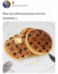 rise and grind let's get these pancakes: @amarshantinai  Rise and shine everyone, time for  breakfast x rise and grind let's get these pancakes