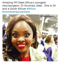 She is amazing! Have a bright future, Queen! @_black_business blackexcellence blackpride blackandproud blackpower africanamerican melanin ebony panafrican blackcommunity problack brownskin blackgirlskillingit blackgirlmagic blackgirlsrock: Amazin  neurosurgeon, Dr Ncumisa Jilata . She is 29  and a South African #Africa  #wo m e n empowerment  @blackstagram She is amazing! Have a bright future, Queen! @_black_business blackexcellence blackpride blackandproud blackpower africanamerican melanin ebony panafrican blackcommunity problack brownskin blackgirlskillingit blackgirlmagic blackgirlsrock