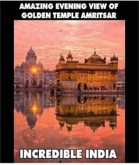 Memes, India, and Amazing: AMAZING EVENING VIEW OF  GOLDEN TEMPLE AMRITSAR  INCREDIBLE INDIA