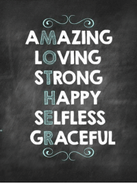 Happy Mother's Day <3: AMAZING  LOVING  STRONG  HAPPY  SELFLESS  GRACEFUL Happy Mother's Day <3